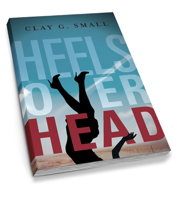 Clay G. Small: Heels over Head